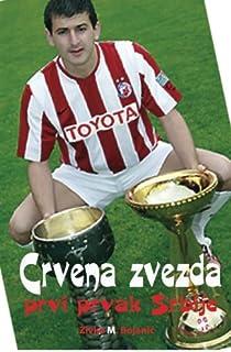 Crvena zvezda: Prvi prvak Srbije (Serbian Edition)