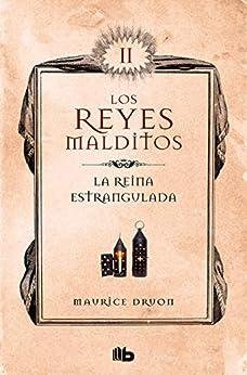 La reina estrangulada (Los Reyes Malditos 2): Los Reyes Malditos II de [Maurice Druon]