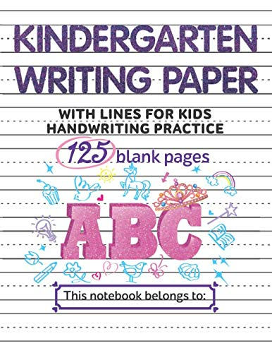 Kindergarten writing paper with lines for kids handwriting | 125 Page Lined workbook | Primary Practice Notebook | Blank letter paper