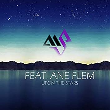 Upon The Stars (feat. Ane Flem)
