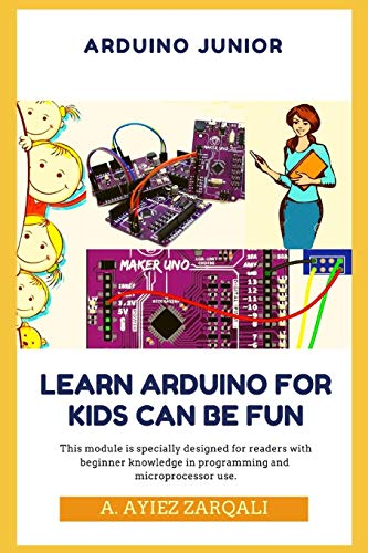 ARDUINO JUNIOR: Learn Arduino For Kids can be Fun (NBL, Band 1)