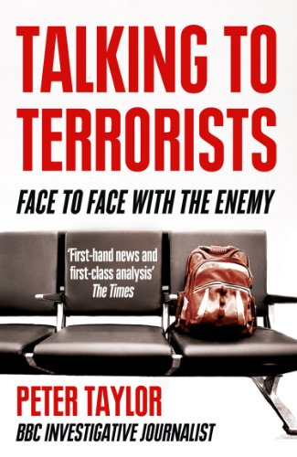 Talking to Terrorists: A Personal Journey from the IRA to Al Qaeda (English Edition)