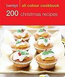 Hamlyn All Colour Cookery: 200 Christmas Recipes: Hamlyn All Colour Cookbook