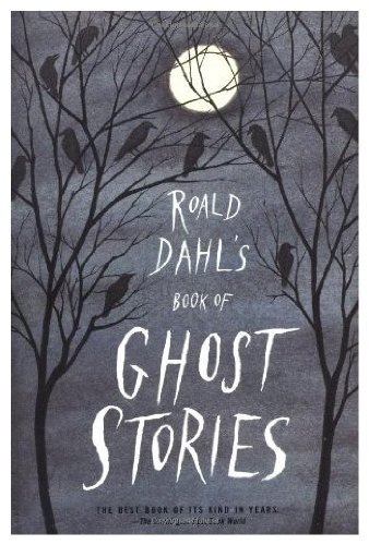 Compare Textbook Prices for Roald Dahl's Book of Ghost Stories  ISBN 9780374251314 by Dahl, Roald