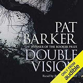 Double Vision     A Novel              By:                                                                                                                                 Pat Barker                               Narrated by:                                                                                                                                 Robert Glenister                      Length: 8 hrs and 14 mins     43 ratings     Overall 3.8