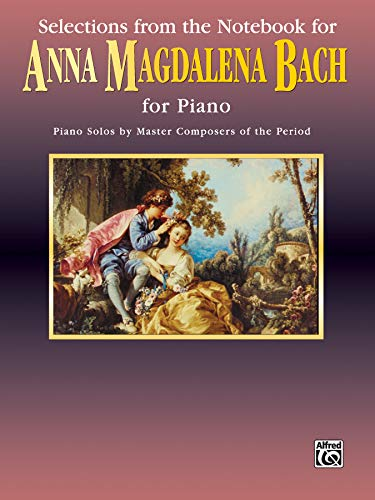 Selections from the Notebook for Anna Magdalena Bach (Piano Masters Series)