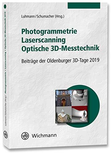 Photogrammetrie - Laserscanning - Optische 3D-Messtechnik: Beiträge der Oldenburger 3D-Tage 2019