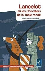 Lancelot et les Chevaliers de la Table ronde d'Anne-Catherine Vivet-Rémy