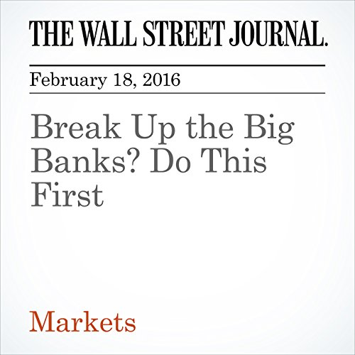 Break Up the Big Banks? Do This First cover art