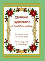 Christmas Reflections: 30 Years of Verse and Song