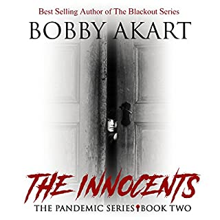 Pandemic: The Innocents: The Pandemic Series, Book 2                   By:                                                                                                                                 Bobby Akart                               Narrated by:                                                                                                                                 John David Farrell,                                                                                        Kris Adams                      Length: 8 hrs and 18 mins     289 ratings     Overall 4.7