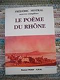 LE POEME DU RHONE - Editions Culture Provencale Méridionale de Marcel Petit - 01/07/1993
