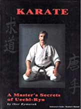 Karate: A Master's Secrets of Uechi-Ryu