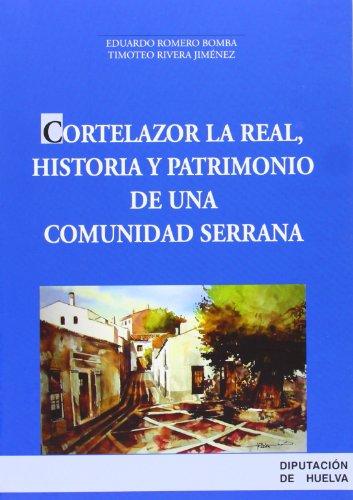 Cortelazor la real, historia y patrimonio de una comunidad serrana