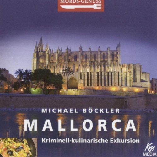 Mallorca: Kriminell-kulinarische Exkursion audiobook cover art