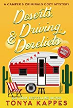 Deserts, Driving, and Derelicts: A Camper and Criminals Cozy Mystery Series (A Camper & Criminals Cozy Mystery Series Book 2)