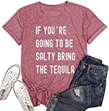 EIGIAGWNG Women If You're Going to Be Salty Bring The Tequila Cinco De Mayo Shirt Funny Drinking Graphic Tees T-Shirt Tops (Pink, XL)