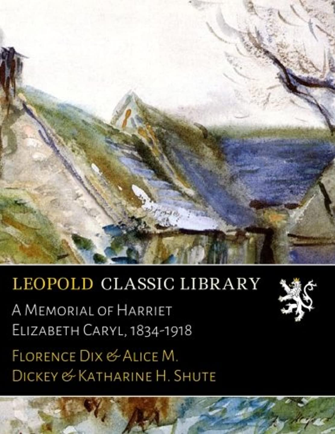 教育学馬鹿困惑A Memorial of Harriet Elizabeth Caryl, 1834-1918