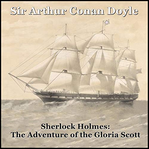 Sherlock Holmes: The Adventure of the Gloria Scott audiobook cover art