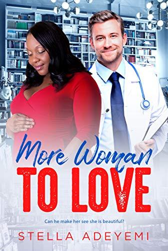 More Woman To Love: BWWM, Plus Size, BBW, Quadruplets Pregnancy, Billionaire Romance (Denver Billionaires Book 9)