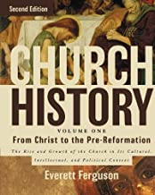 By Everett Ferguson Church History, Volume One: From Christ to the Pre-Reformation: The Rise and Growth of the Church in (2nd Edition)