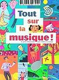 Tout sur la musique! Le guide indispensable pour s'initier à la musique - Un livre + Un...