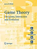 Game Theory - Decisions, Interaction and Evolution