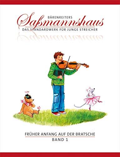 Früher Anfang auf der Bratsche 1: Die Bratschenschule für Kinder ab 4 Jahre. 15 Kapitel. Mit zahlreichen Ruf- und Kinderliedern
