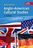 Anglo-American Cultural Studies (utb basics, Band 3125)