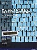 Metodi statistici di base e avanzati per le scienze sociali. Con aggiornamento online...