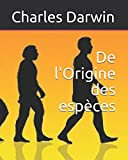 De l'Origine des espèces - Independently published - 01/07/2017