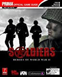 Soldiers - Heroes of World War II: The Official Strategy Guide (Prima's Official Strategy Guides) by Prima Development (2004-06-01) - 01/06/2004