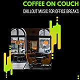 Coffee On Couch - Chillout Music For Office Breaks