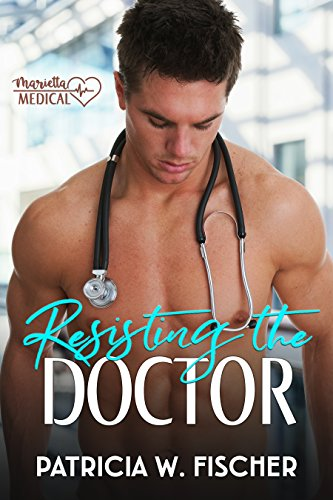 Resisting the Doctor (Marietta Medical Book 1)