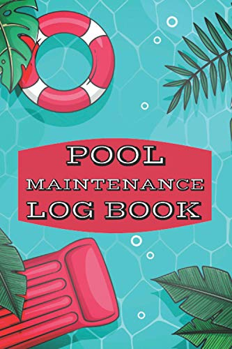 Pool Maintenance Log Book: Customized Pool Maintenance Book; Swimming Pool Cleaning Made Easy With This DIY Pool Maintenance Checklist; Swimming Pool; ... for Swimming Pool; Log Book for Swimming Pool