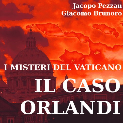 I misteri del vaticano: il caso orlandi [The Mysteries of the Vatican: The Orlandi Case] audiobook cover art