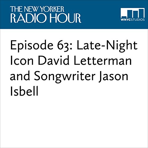 Episode 63: Late-Night Icon David Letterman and Songwriter Jason Isbell audiobook cover art