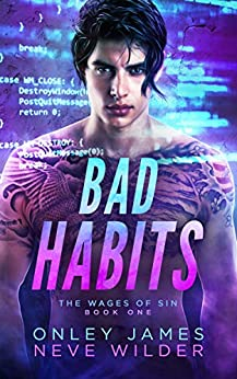 Bad Habits (Wages of Sin Book 1) by [Neve Wilder, Onley James]