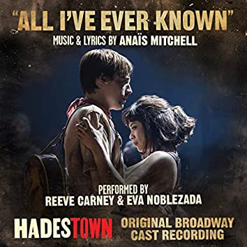All I've Ever Known (Radio Edit) [Music from Hadestown Original Broadway Cast Recording]