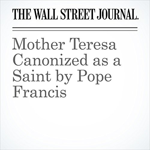 Mother Teresa Canonized as a Saint by Pope Francis audiobook cover art