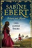 Schwert und Krone - Der junge Falke: Roman (Das Barbarossa-Epos, Band 2) - Sabine Ebert