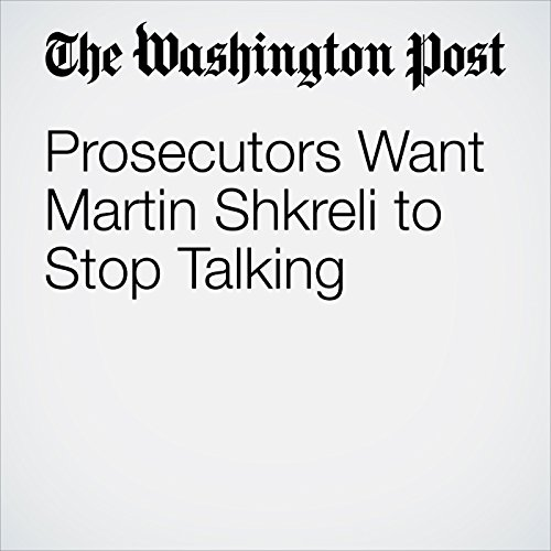 Prosecutors Want Martin Shkreli to Stop Talking copertina