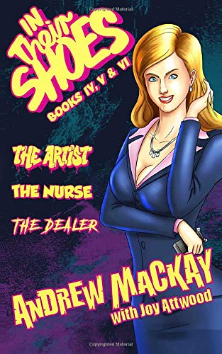 In Their Shoes: Books IV, V & VI (The Artist, The Nurse and The Dealer) (In Their Shoes Trilogy Collection, Band 2)