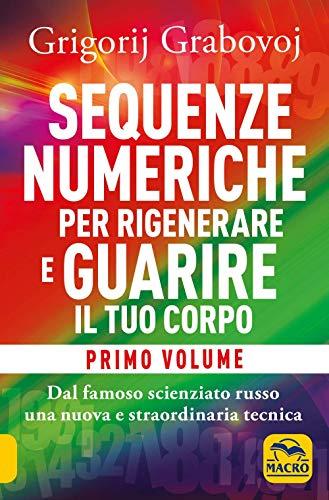 Sequenze numeriche per rigenerare e guarire il tuo corpo: 1