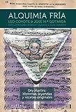Alquimia fría: Dry Martini: Historias, leyendas y el cóctel perfecto: Dry Martini: Historias, leyendas y recetas originales (LIBROS SINGULARES)
