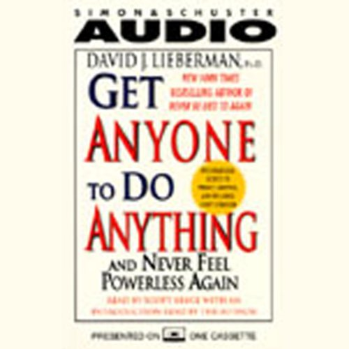 Get Anyone to Do Anything and Never Feel Powerless Again audiobook cover art