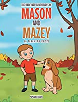 The Backyard Adventures of Mason and Mazey: A Teaching Book