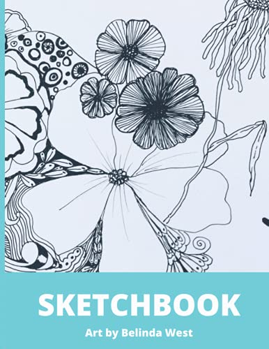 Sketchbook art by Belinda West: Explore what hidden talent you have by beginning to doodle and draw for quarantine fun!