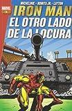 Iron Man. El Otro Lado De La Locura (Marvel Gold)