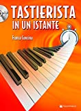 Tastierista in un istante. Con CD-Audio